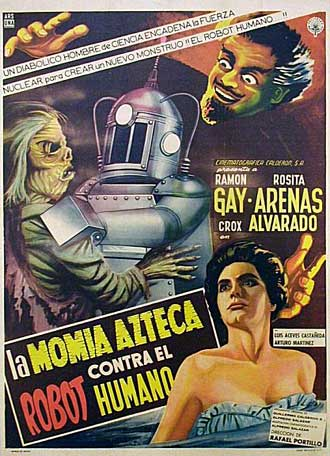 Mexican poster from the movie Aztec Mummy vs. the Human Robot (La momia azteca contra el robot humano)