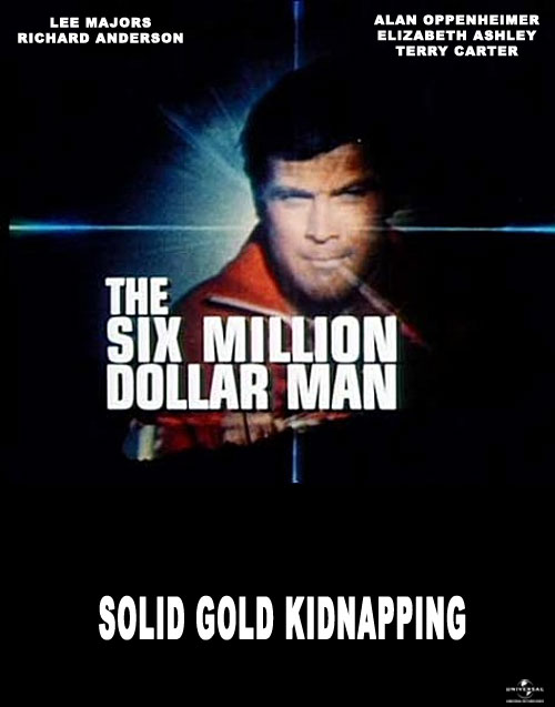 International artwork from the TV movie The Six Million Dollar Man: Solid Gold Kidnapping
