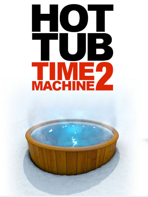Affiche inconnue de 'Hot Tub Time Machine 2'